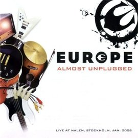 EUROPE  Almost Unplugged ~ Live At Nalen Stoc