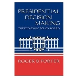 ~Presidential decision making : the Economic