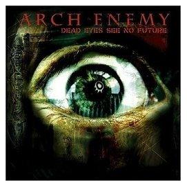 ~搖滾帝國~ARCH ENEMY  Dead Eyes See No Future